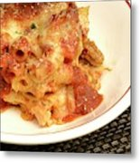 Baked Ziti Serving 2 Metal Print