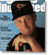 Baltimore Orioles Cal Ripken Jr, 1995 Mlb Baseball Preview Sports Illustrated Cover Metal Print