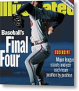 Baseballs Final Four Will John Smoltz And The Braves Hold Sports Illustrated Cover Metal Print