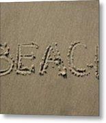 Beach Written Text  Metal Print