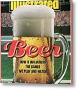Beer How It Influences The Games We Play And Watch Sports Illustrated Cover Metal Print