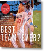 Best. Team. Ever The Dodgers Have Their Eyes On History Sports Illustrated Cover Metal Print