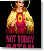 Bianca Del Rio Not Today Satan Metal Print