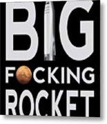 Big Fucking Rocket Bfr Metal Print