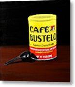 Cafe Bustelo Metal Print