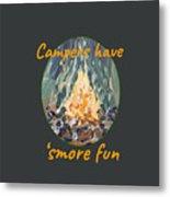 Campers Have Smore Fun Metal Print