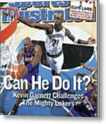 Can He Do It Kevin Garnett Challenges The Mighty Lakers Sports Illustrated Cover Metal Print