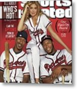 Can The Uptons Power Atlanta One Fans On Board 2013 Mlb Sports Illustrated Cover Metal Print