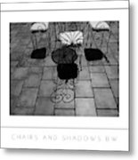 Chairs And Shadows Bw Poster Metal Print