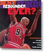 Chicago Bulls Dennis Rodman... Sports Illustrated Cover Metal Print
