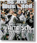 Chicago White Sox, 2005 World Series Champions Sports Illustrated Cover Metal Print