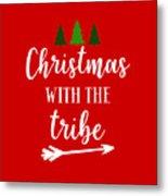Christmas With The Tribe Metal Print