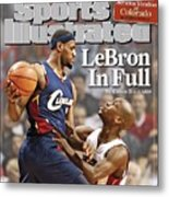 Cleveland Cavaliers LeBron James... Sports Illustrated Cover Metal Print