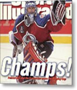 Colorado Avalanche Goalie Patrick Roy, 1996 Nhl Stanley Cup Sports Illustrated Cover Metal Print