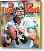 Dan Marino Hall Of Fame Class Of 2005 Sports Illustrated Cover Metal Print