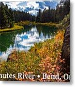 Deschutes River, Bend, Oregon Metal Print