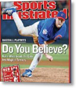 Do You Believe Kerry Wood Leads The Cubs Into Magical Sports Illustrated Cover Metal Print