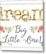 Dream Big Little One - Blush Pink And White Floral Watercolor Metal Print