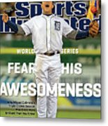 Fear His Awesomeness 2012 World Series Preview Sports Illustrated Cover Metal Print