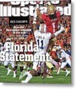 Florida Statement 2013 Bcs Champion Sports Illustrated Cover Metal Print
