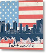 Fort Worth Skyline Usa Flag Metal Print