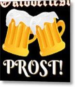 Funny Beer Oktoberfest Tee Shirt Prost Cheers Metal Print