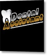 Funny Dentist Quote Dental Assistant Gift Metal Print