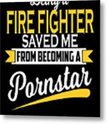 Funny Fire Fighter Gift Cool Design Metal Print