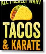 Funny Karate Design All I Want Taco Karate Light Metal Print