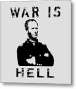 General Sherman Graphic - War Is Hell Metal Print