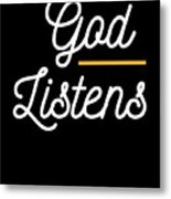 God Listens Bible Verse Christian Prayer Pray Metal Print