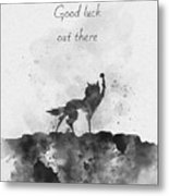 Good Luck Out There Black And White Metal Print