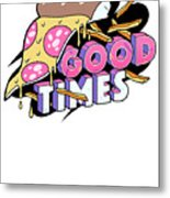 Good Old Times Pizza Fries In The 90s Born In The 90s Love Food Metal Print
