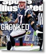 Gronked The Pats Party Boy Throttles Back Sort Of. The Nfl Sports Illustrated Cover Metal Print