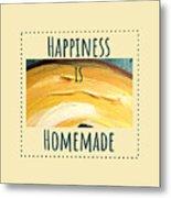 Happiness Is Homemade #3 Metal Print
