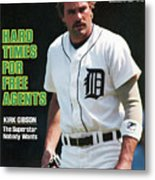 Hard Times For Free Agents Kirk Gibson, The Superstar Sports Illustrated Cover Metal Print