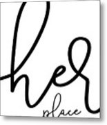 Her Place Metal Print
