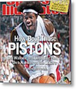 How Bout Those Pistons Ben Wallace And Underdog Detroit Do Sports Illustrated Cover Metal Print