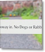 Howay In. No Dogs Or Rabbits - Allotments Metal Print