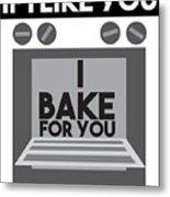 I Love Baking Bake Funny Baker Gift Metal Print
