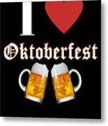 I Love Oktoberfest Tee Shirt Metal Print