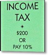 Income Tax Metal Print
