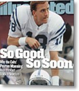 Indianapolis Colts Qb Peyton Manning... Sports Illustrated Cover Metal Print