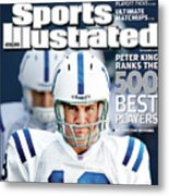 Indianapolis Colts Quarterback Peyton Manning, 2013 Nfl Sports Illustrated Cover Metal Print