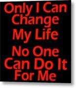 Inspirational Quotes - Life Quotes Metal Print