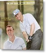 Jack Nicklaus And Arnold Palmer, 1965 Masters Preview Issue Sports Illustrated Cover Metal Print