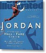 Jordan Celebrating A Hall Of Fame Career Sports Illustrated Cover Metal Print