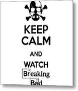 Keep Calm Breaking Bad Metal Print