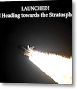 Launched And Heading Towards The Stratosphere Metal Print
