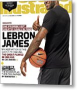 LeBron James One Promise Kept. Greater Goals In Mind. Sports Illustrated Cover Metal Print